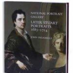 National Portrait Gallery Announces New Book – Later Stuart Portraits 1685 – 1714
