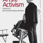 Art and Activism: Projects of John and Dominique de Menil by the Menil Collection