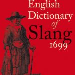 Bodleian Library Publishes: The First English Dictionary of Slang 1699