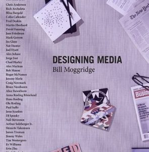 Designing Media, a New Book by Bill Moggridge, Explores New and Traditional Media