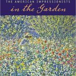 The American Impressionists in the Garden by May Brawley Hill
