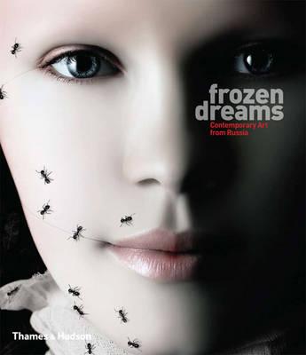 Frozen Dreams. Contemporary Art from Russia