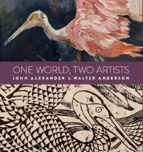 Walter Anderson Museum of Art publishes One World, Two Artists. John Alexander & Walter Anderson