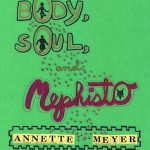 Rosedog Books Publishes Body, Soul, and Mephisto by Annette Meyer
