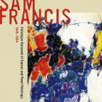 Sam Francis. Catalogue Raisonne of Canvas and Panel Paintings, 1946–1994