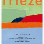 Frieze Issue 149. Art and Activism