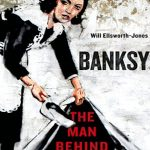 St. Martin's Press presents BANKSY The Man Behind the Wall by Will Ellsworth-Jones