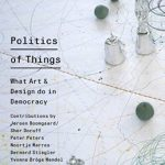 SKOR | Foundation for Art and Public Domain presents Open. Cahier on Art and the Public Domain no. 24 on Politics of Things