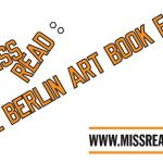 MISS READ: The Berlin Art Book Fair