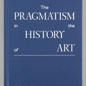 Molly Nesbit The Pragmatism in the History of Art