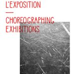 Choreographing Exhibitions book by Mathieu Copeland