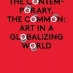 Sternberg Press publish The Contemporary, the Common: Art in a Globalizing World