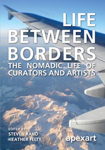 apexart Life Between Borders