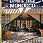 Living in Style Morocco Photographs by Andreas von Einsiedel & Julia Leeb Co-edited by Ignace Meuwisse