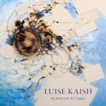 New study celebrates the career and legacy of artist and educator Luise Kaish
